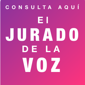 Consulta aquí el Jurado de la Voz